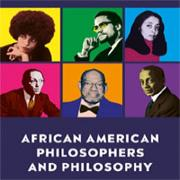 African American Philosophers and Philosophy: An Introduction to the History