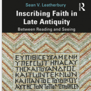 Inscribing faith in late antiquity : between reading and seeing